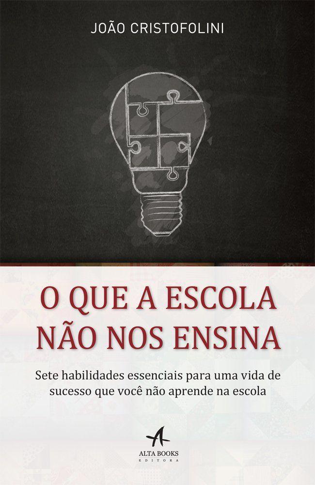 """Compre o livro """"O Que a Escola Não nos Ensina"""" na Amazon"""