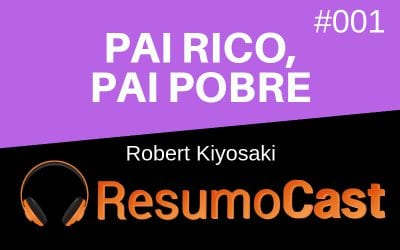 Pai Rico, Pai Pobre – Robert Kiyosaki | T1#001