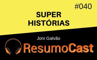 Super-Histórias – Joni Galvão | T1#040