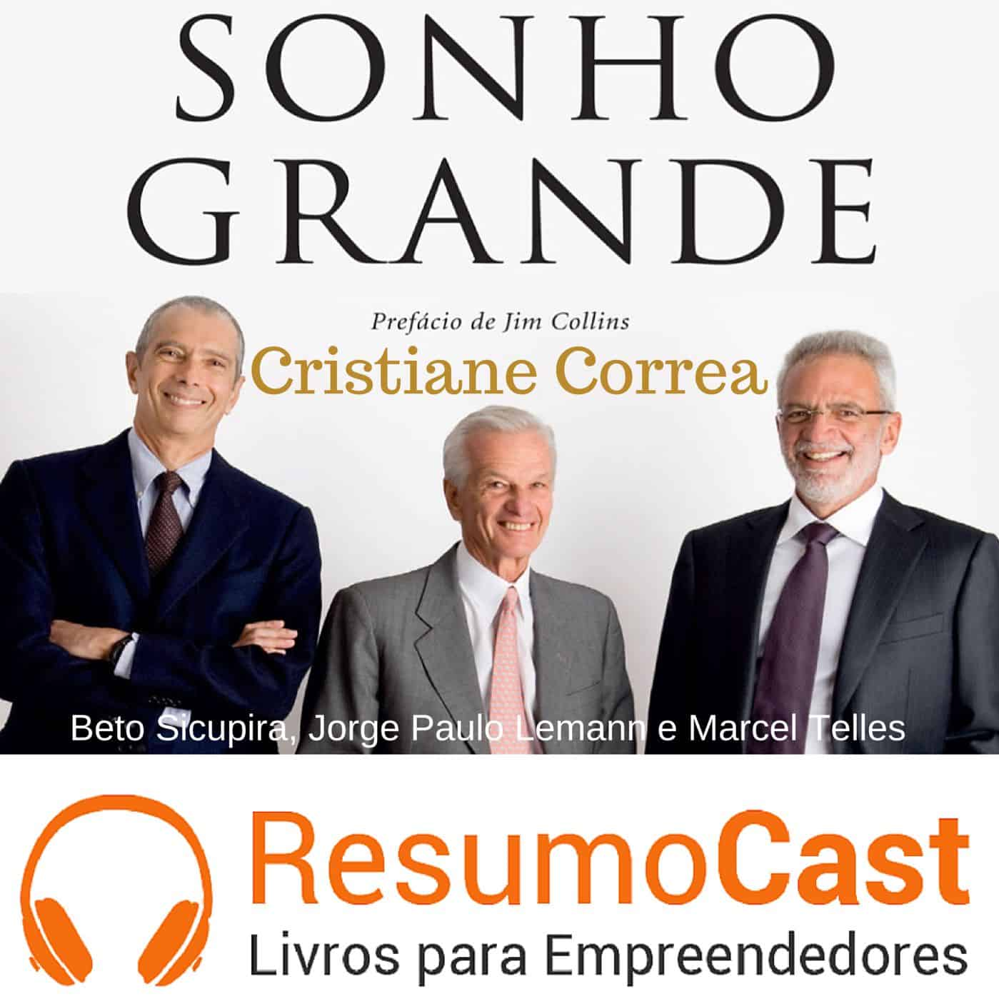Sonho Grande – Cristiane Correa | T1#021