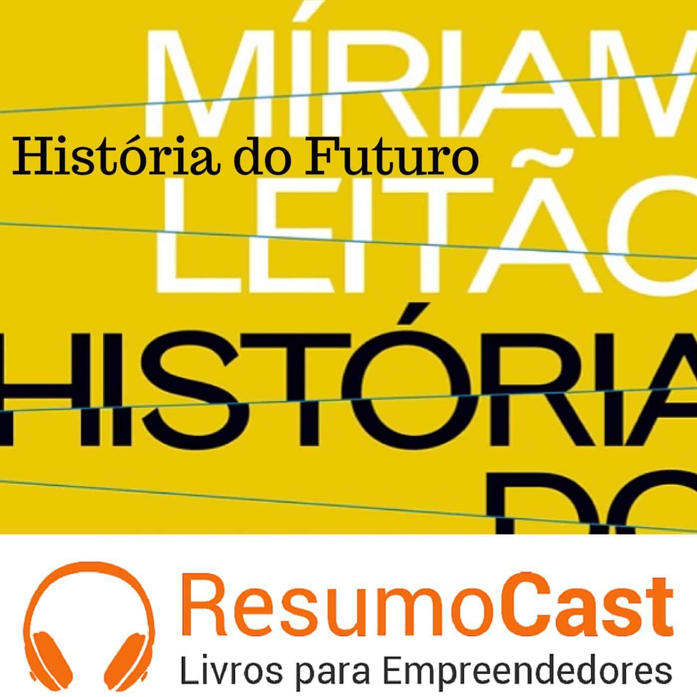 História do Futuro – Míriam Leitão | T1#022