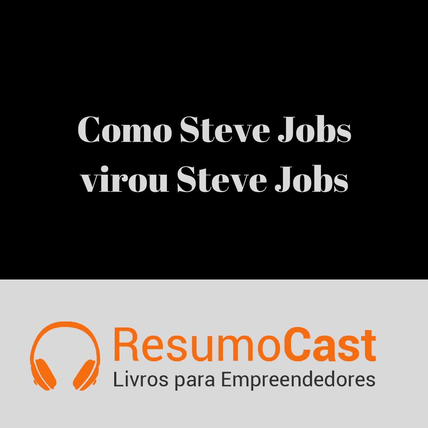 c1144ed3390 Como Steve Jobs Virou Steve Jobs – Brent Schlender e Rick Tetzeli | T1#054
