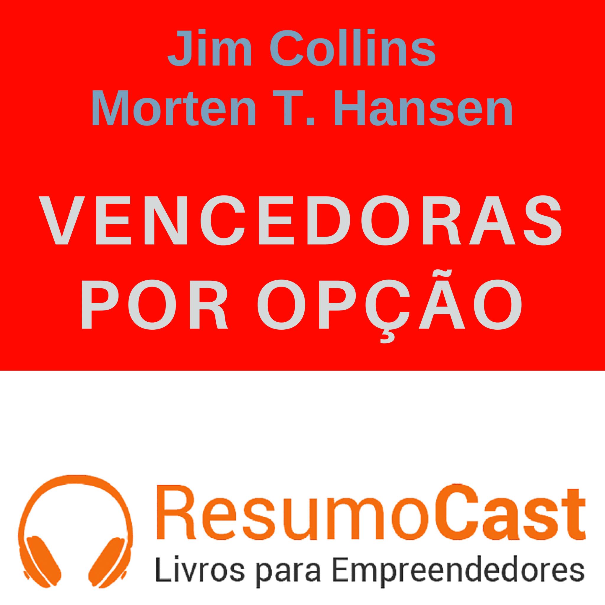 Vencedoras por Opção – Jim Collins e Morten T. Hansen | T1#062