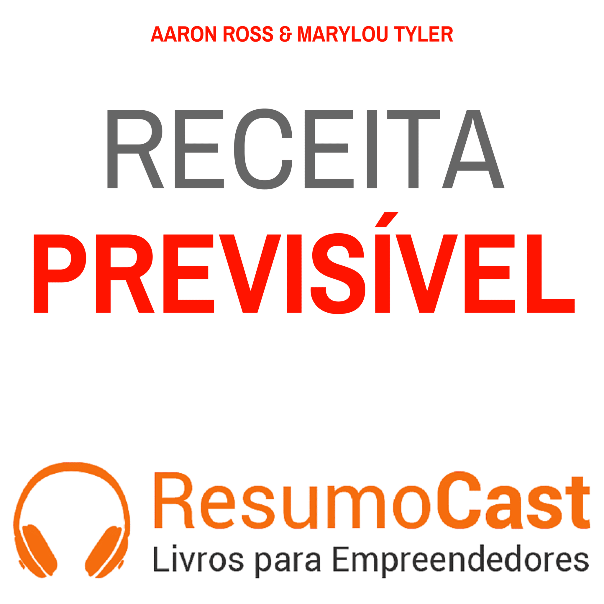 Receita Previsível – Aaron Ross | T1#069