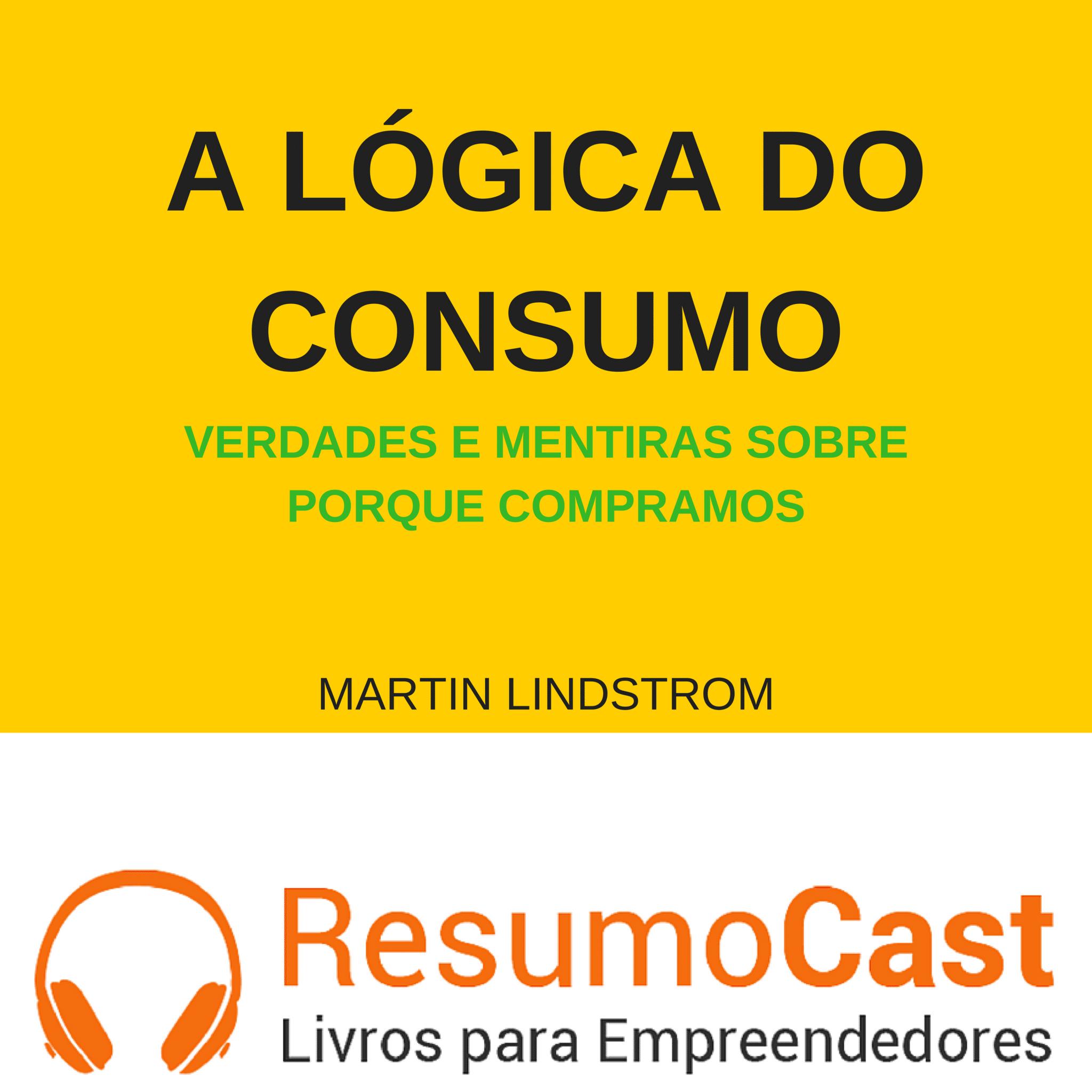 A Lógica do Consumo – Martin Lindstrom | T1#070