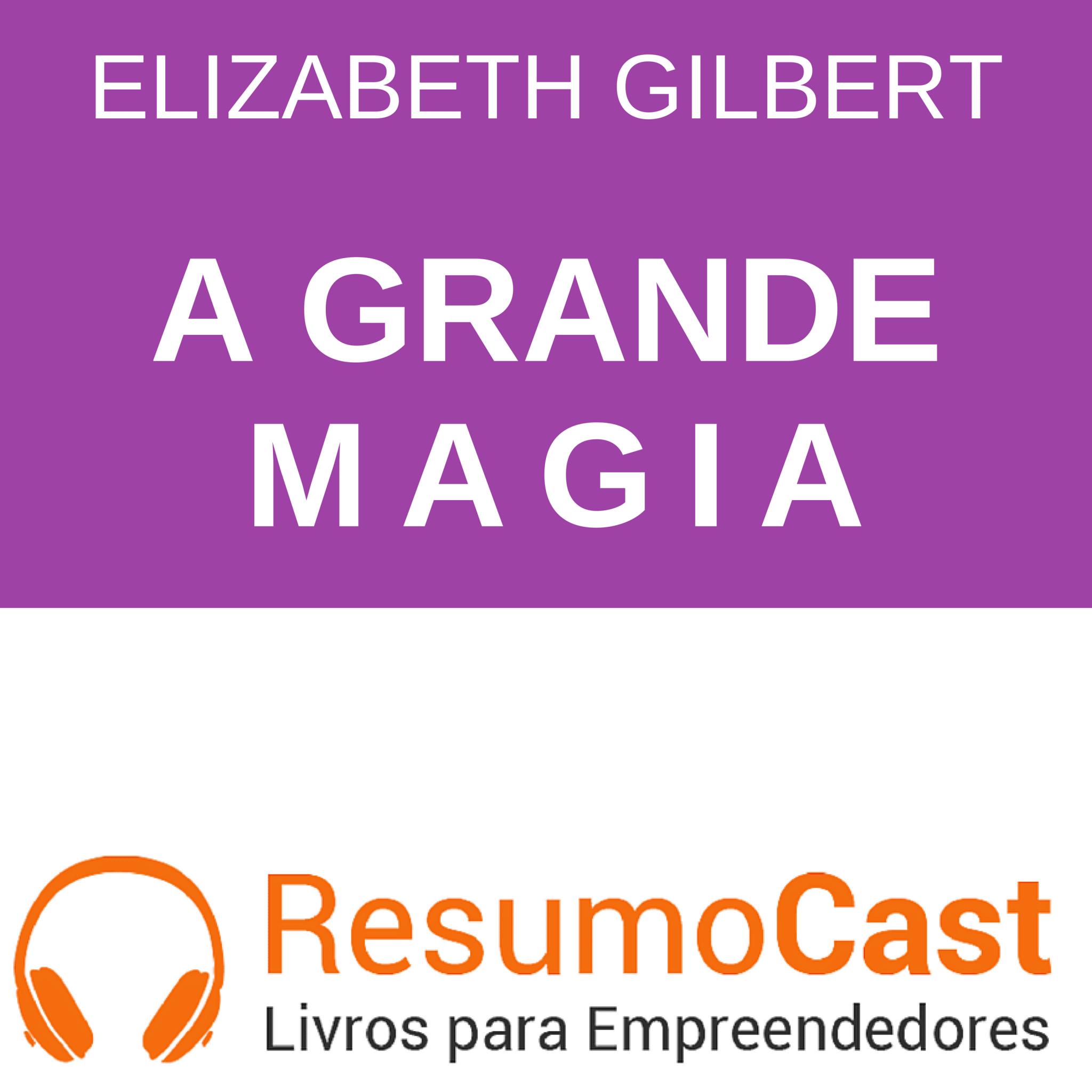 A Grande Magia – Elizabeth Gilbert | T1#071