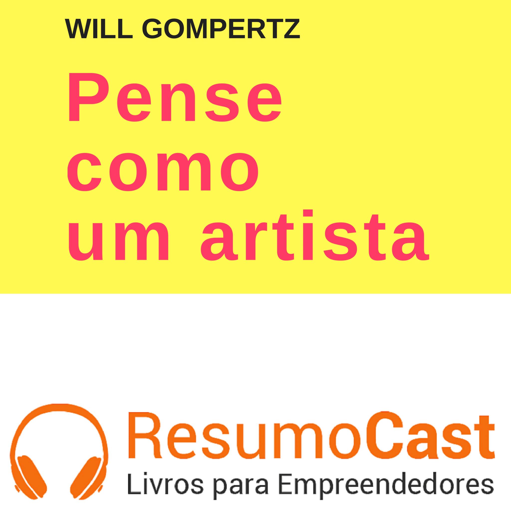 Pense Como um Artista – Will Gompertz | T1#074