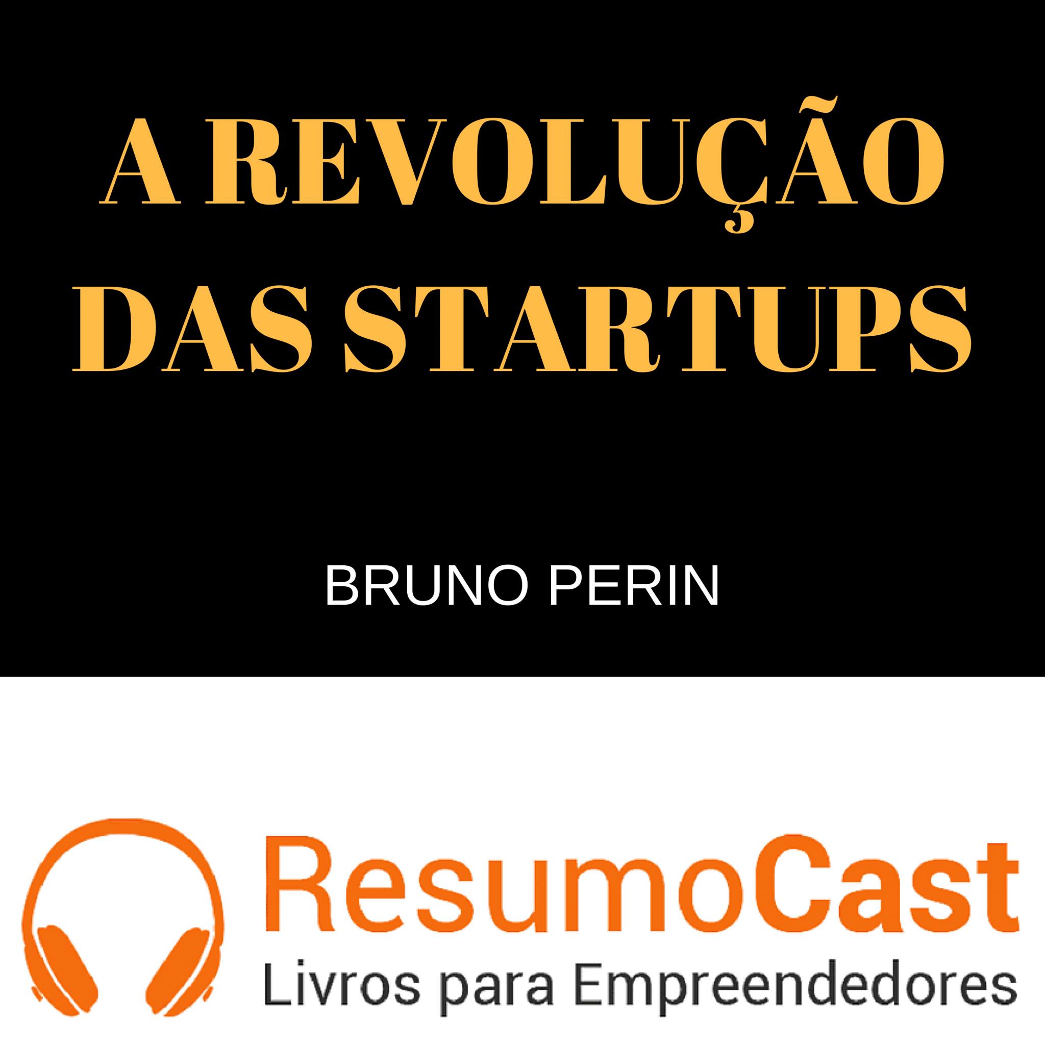 A Revolução das Startups – Bruno Perin | T1#077
