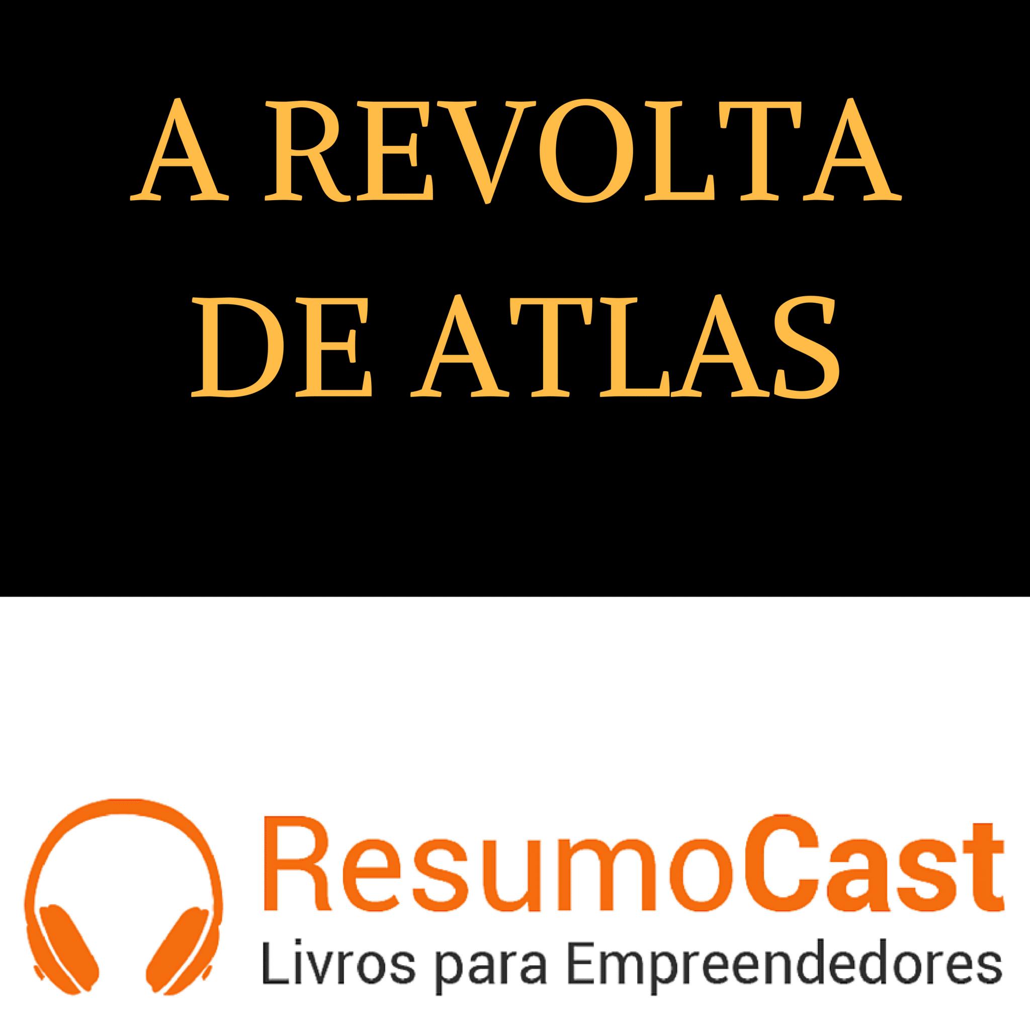 A Revolta de Atlas – Ayn Rand | T1#078
