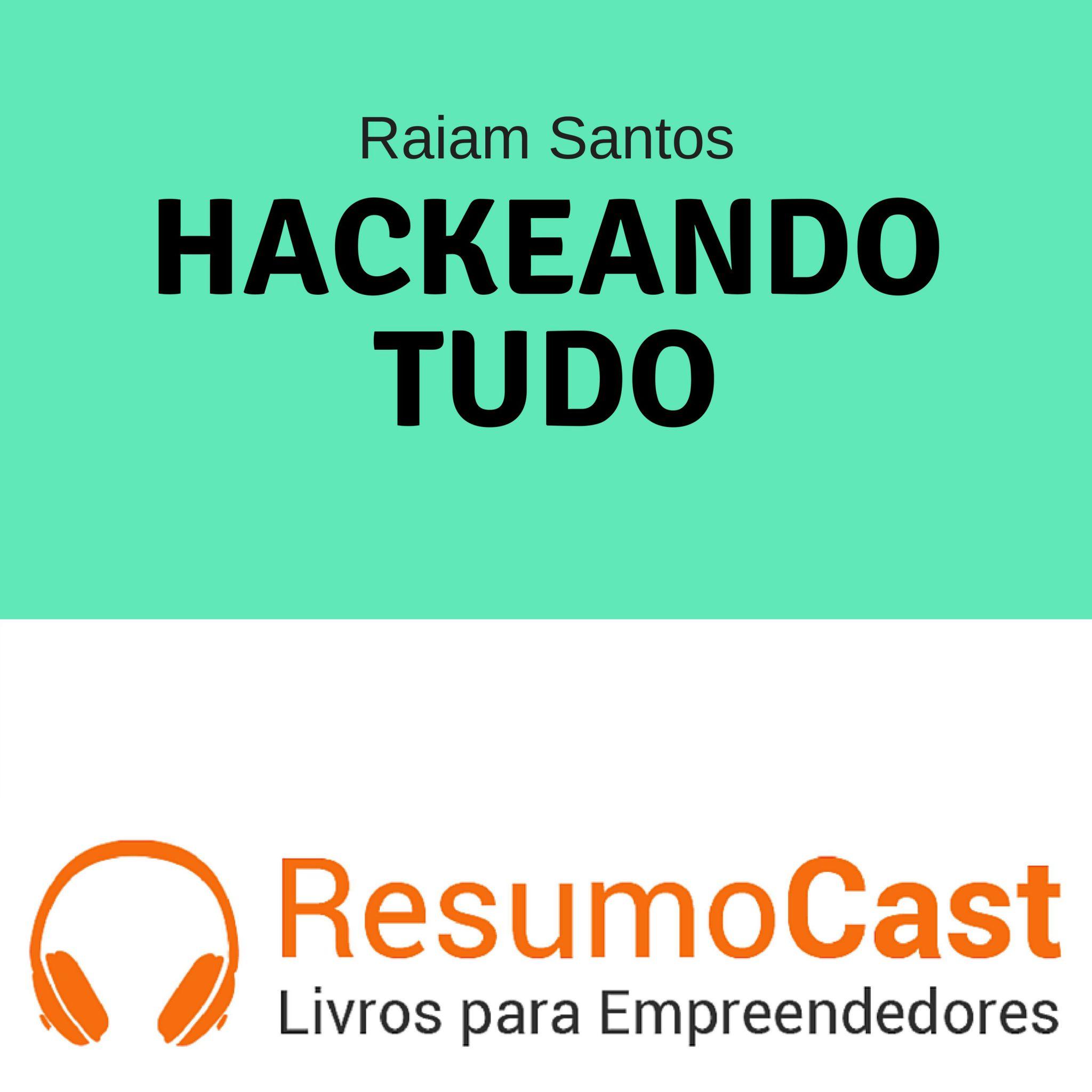 Hackeando Tudo – Raiam Santos | T1#083