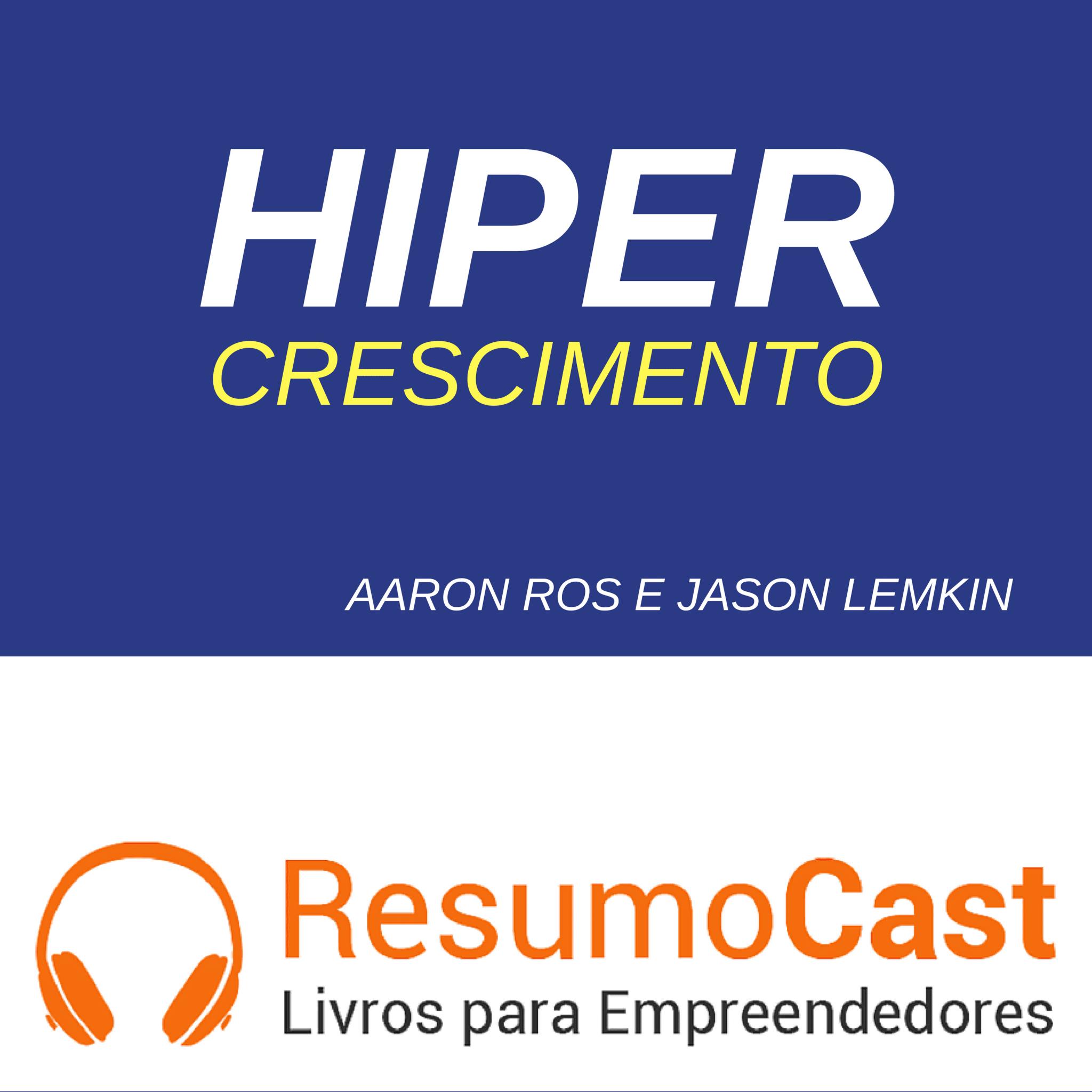 Hipercrescimento – Aaron Ross e Lemkin Jason | T1#084