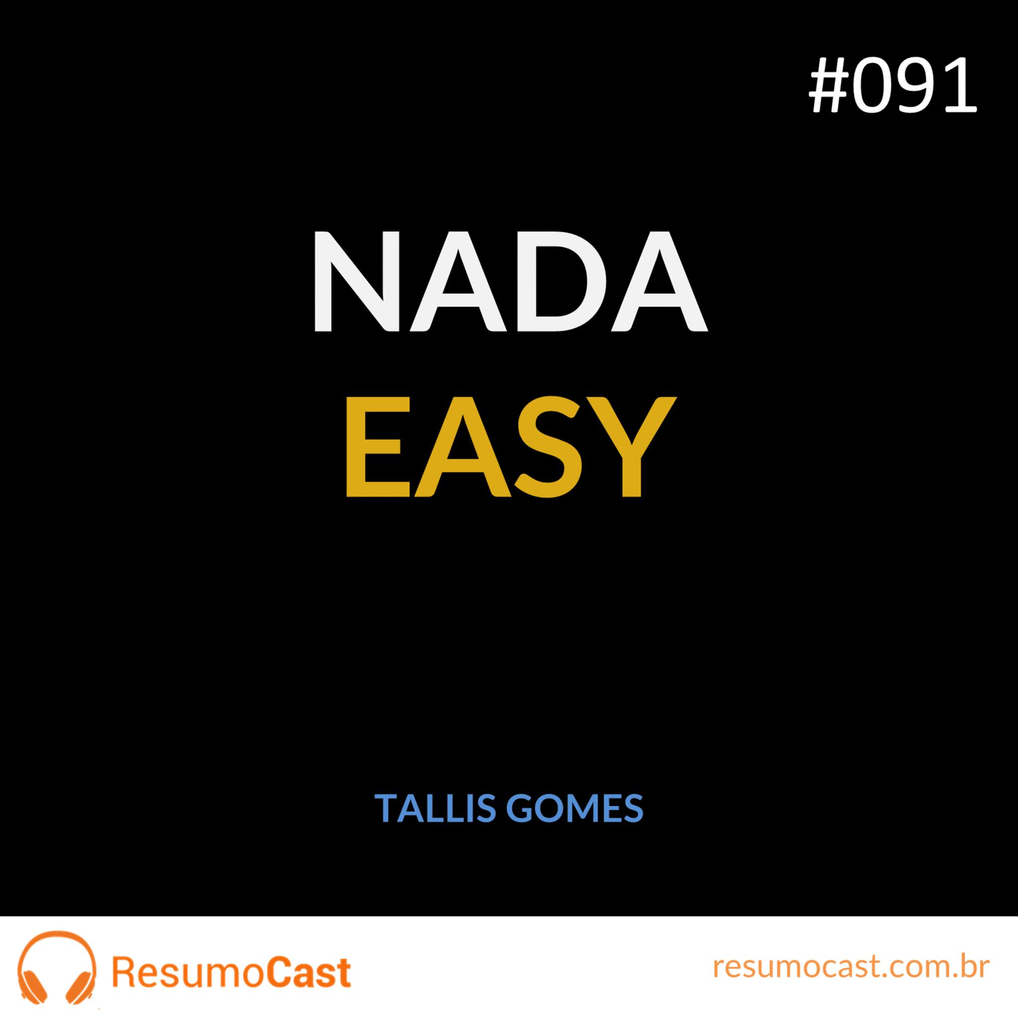 Nada Easy – Tallis Gomes | T1#091
