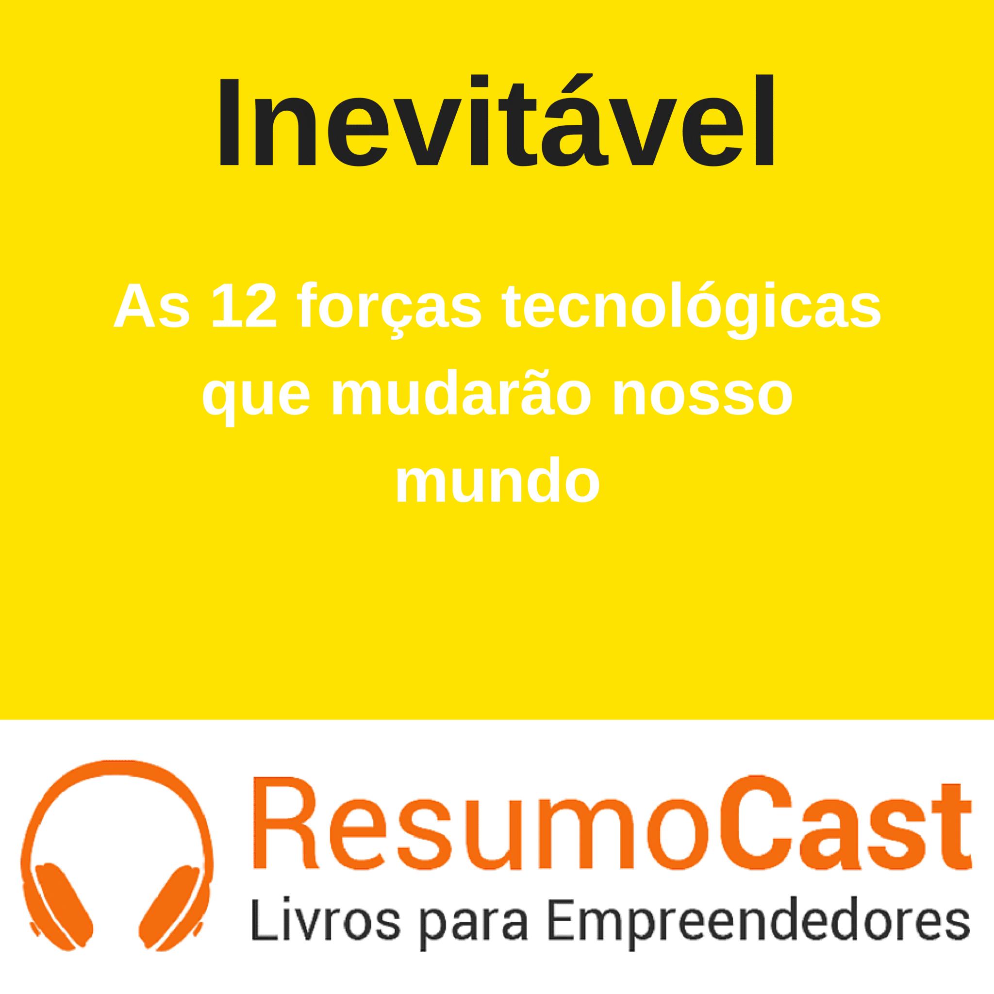 Inevitável: As 12 Forças Tecnológicas que Mudarão o Mundo – Kevin Kelly | T1#094