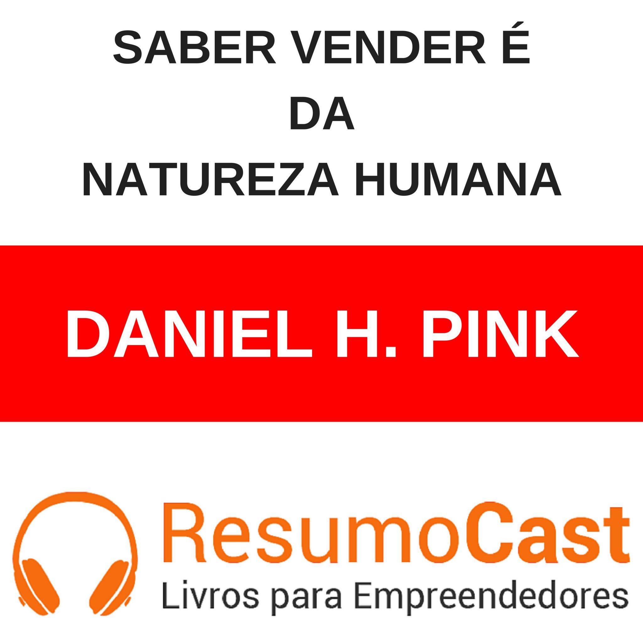 Saber Vender é da Natureza Humana – Daniel Pink | T1#095