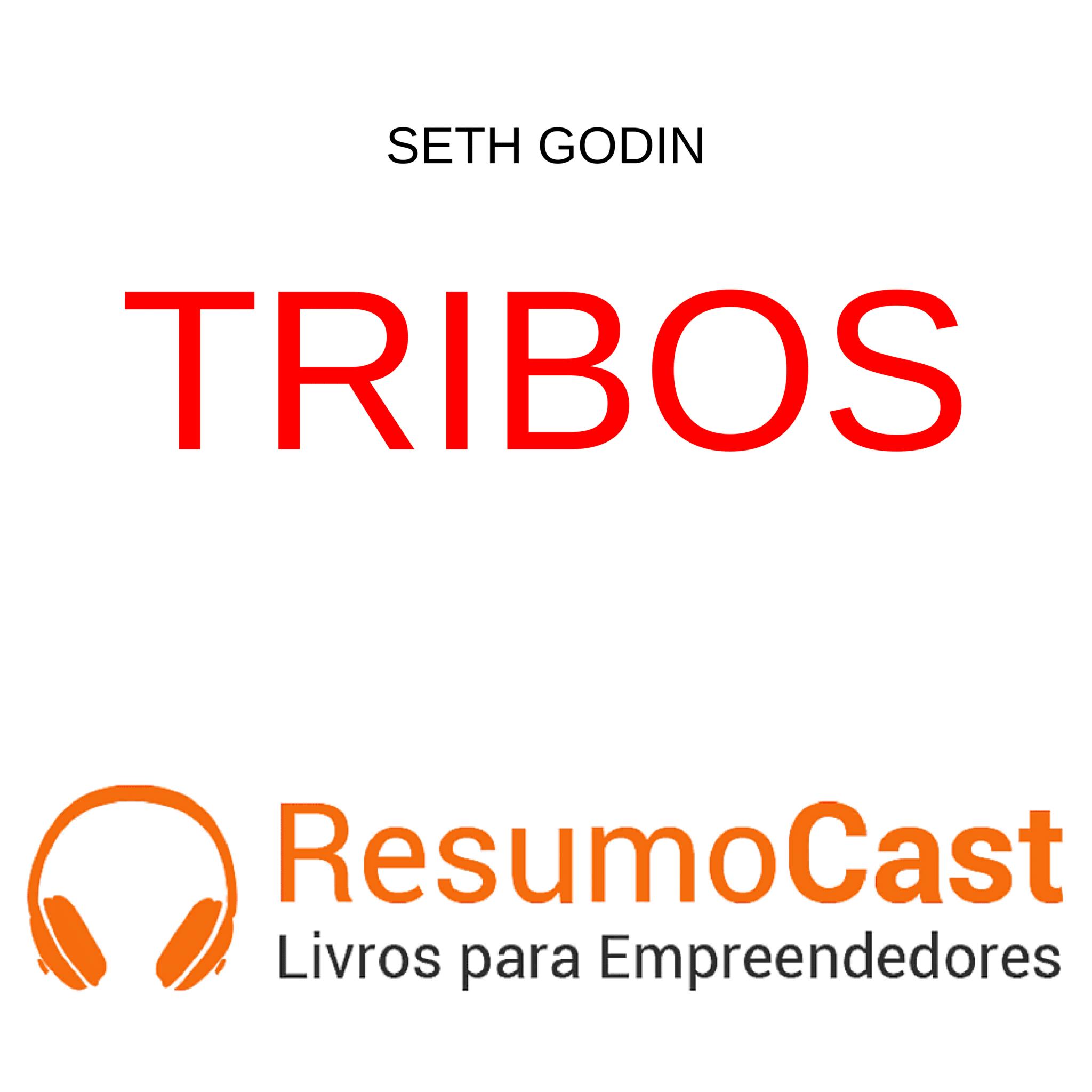 Tribos – Seth Godin | T1#098