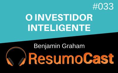 O Investidor Inteligente – Benjamin Graham | T1#033