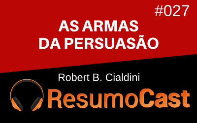 As Armas da Persuasão – Robert B. Cialdini | T1#027