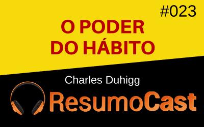 O Poder do Hábito – Charles Duhigg | T1#023