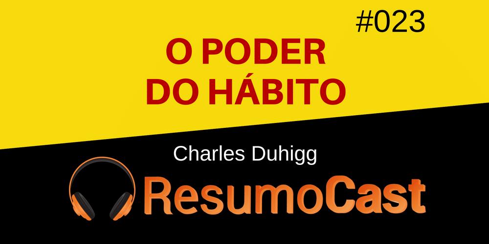 O Poder do Hábito – Charles Duhigg
