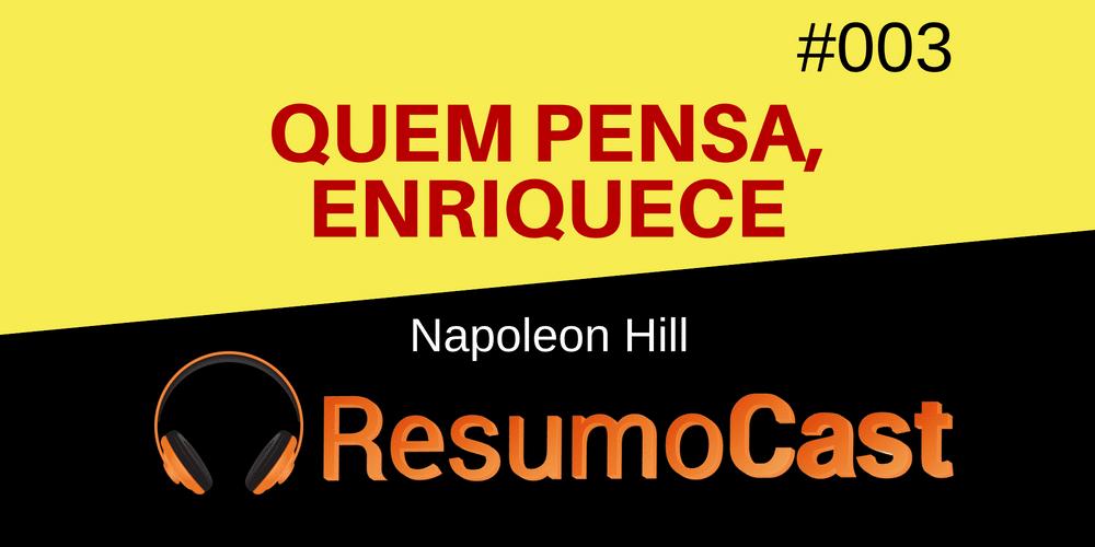 Quem Pensa Enriquece – Napoleon Hill | T1#003