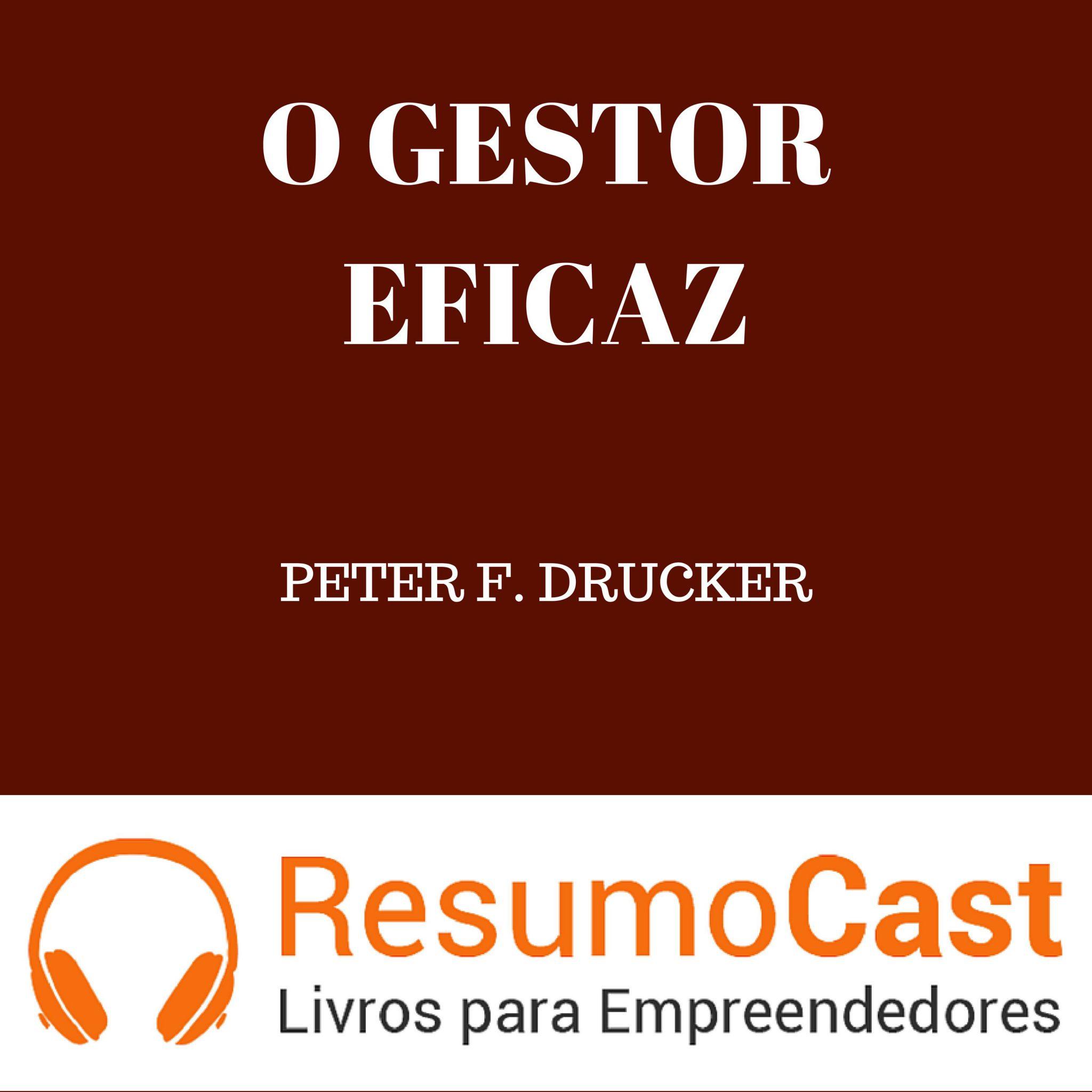 O Gestor Eficaz – Peter F. Drucker | T1#108