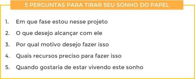 5 PERGUNTAS PARA TIRAR SEU SONHO DO PAPEL