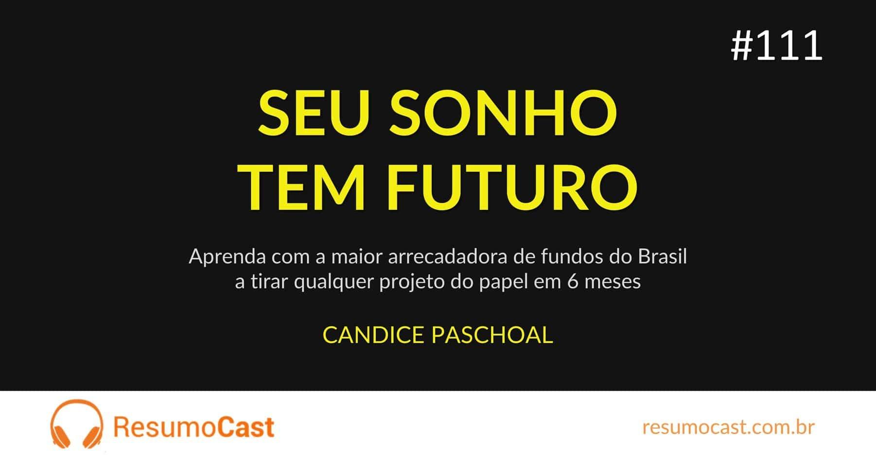 Seu Sonho tem Futuro – Candice Pascoal | T1#111
