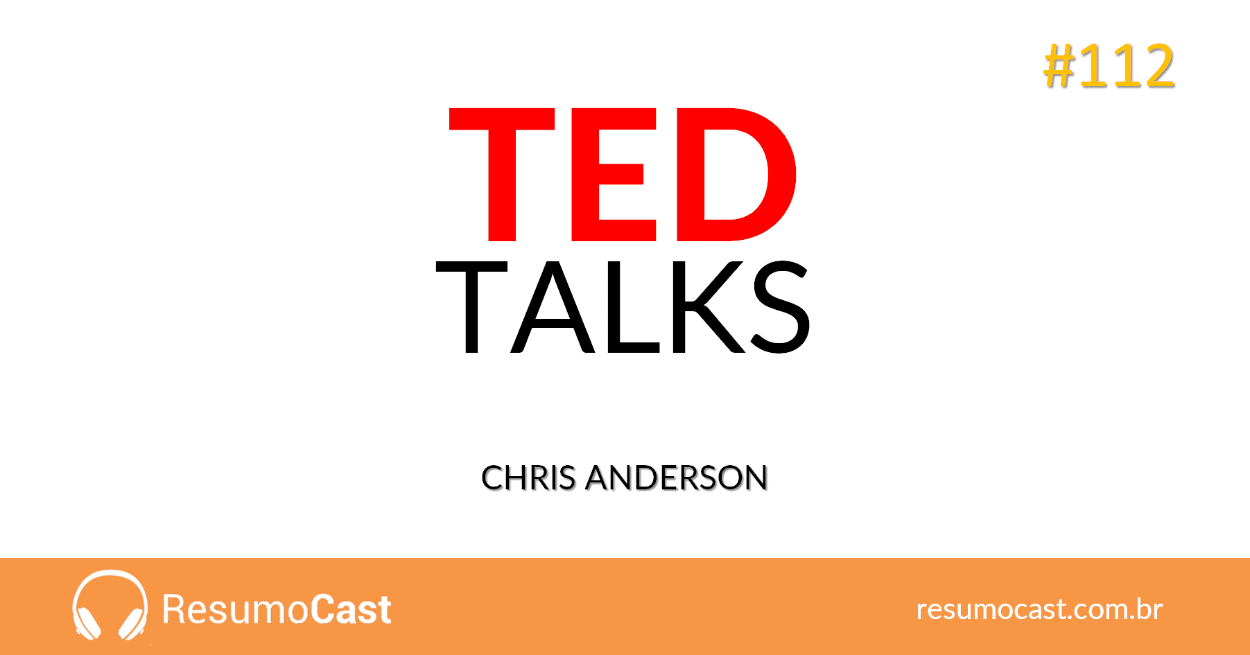 TED Talks: O Guia Oficial do TED para Falar em Público – Chris Anderson | T1#112