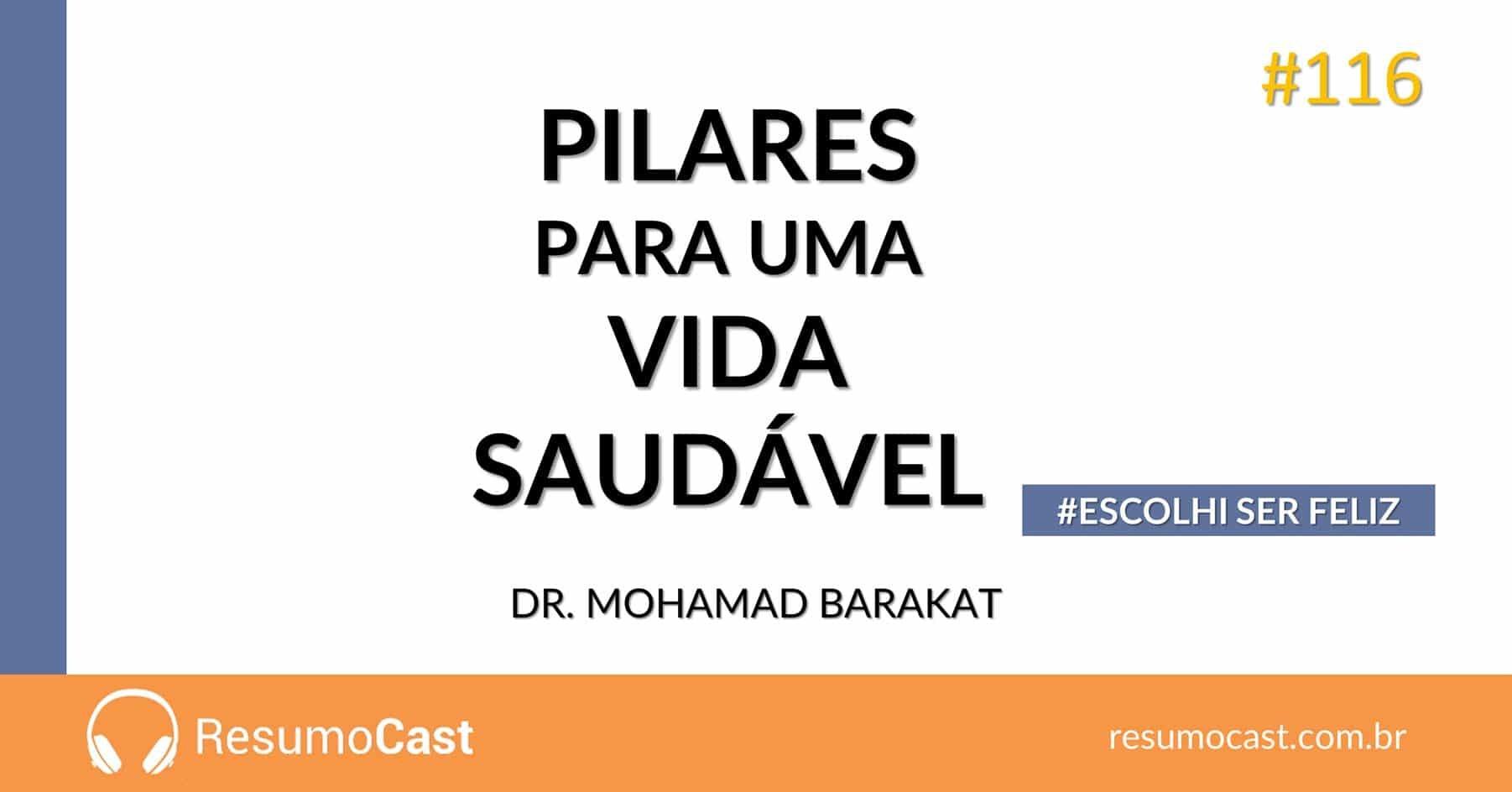 Pilares para uma Vida Saudável – Mohamad Barakat | T1#116