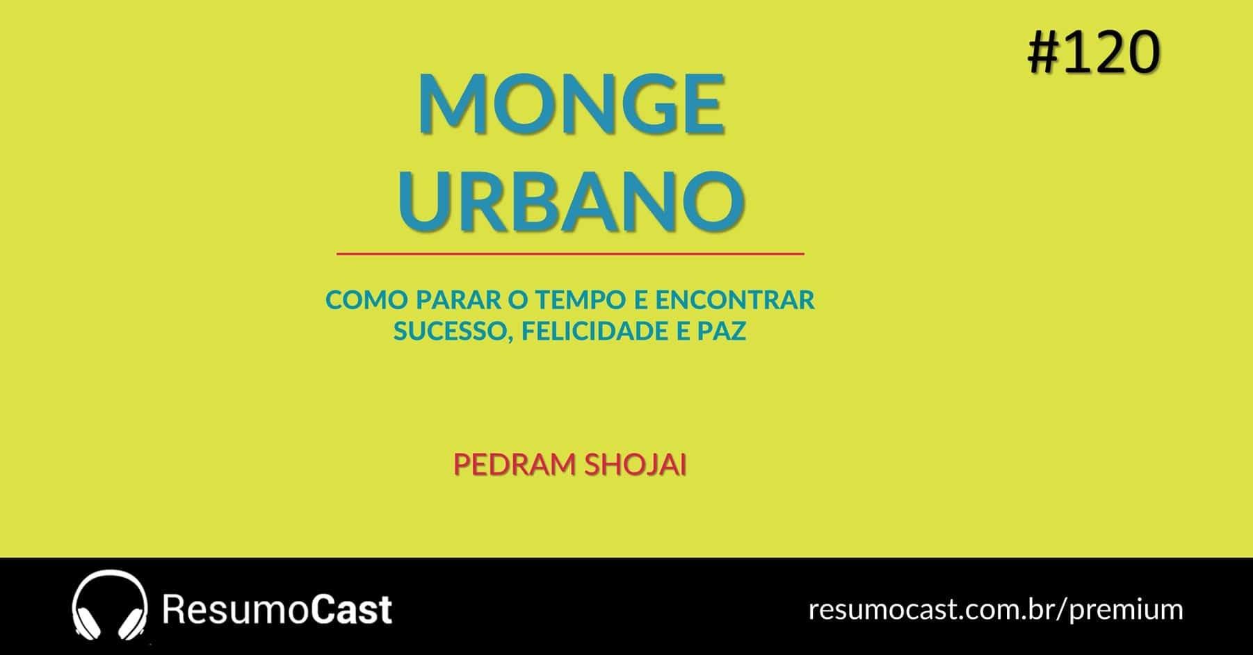 O Monge Urbano – Pedram Shojai | T1#120