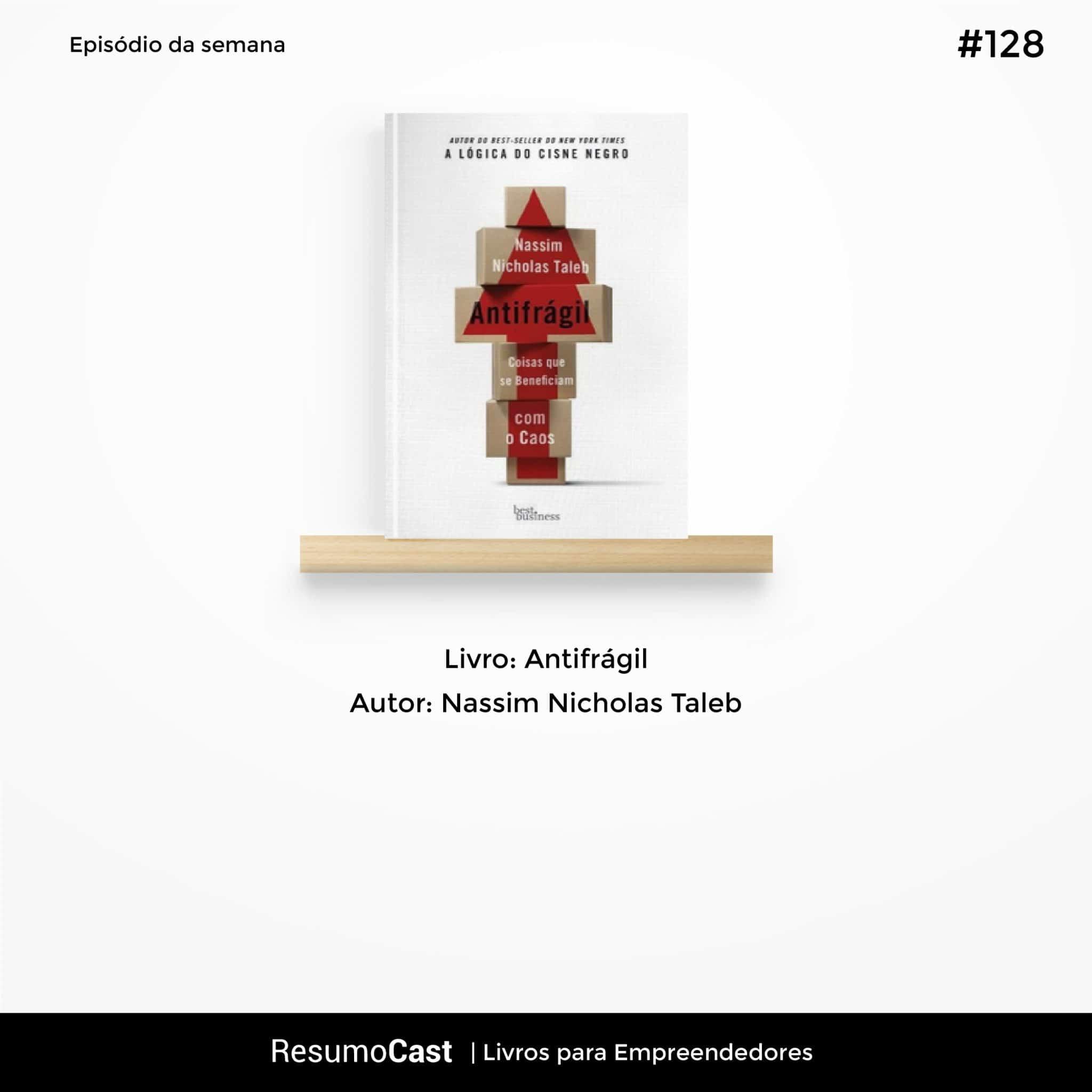 Antifrágil – Nassim Nicholas Taleb | T1#128