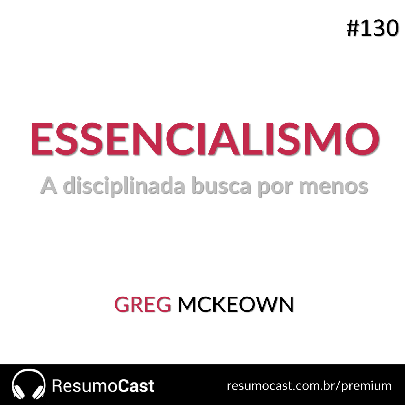 Essencialismo – Greg McKeown | T1#130