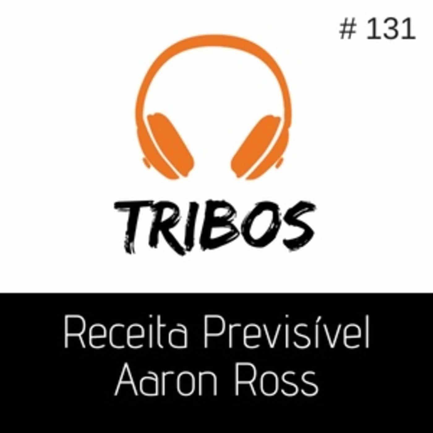 ResumoCast Tribos: Receita Previsível – Aaron Ross | T1#131