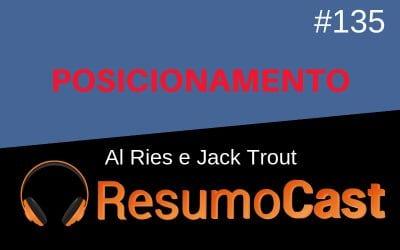 Posicionamento – Al Ries e Jack Trout | T1#135