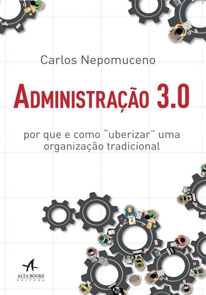Administração 3.0, de Carlos Nepomuceno