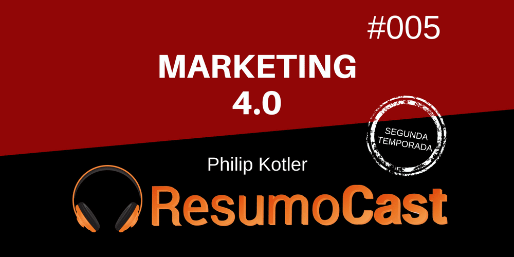 Marketing 4.0 – Phillip Kotler | T2#005