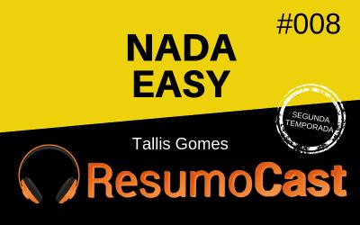 Nada Easy – Tallis Gomes | T2#008