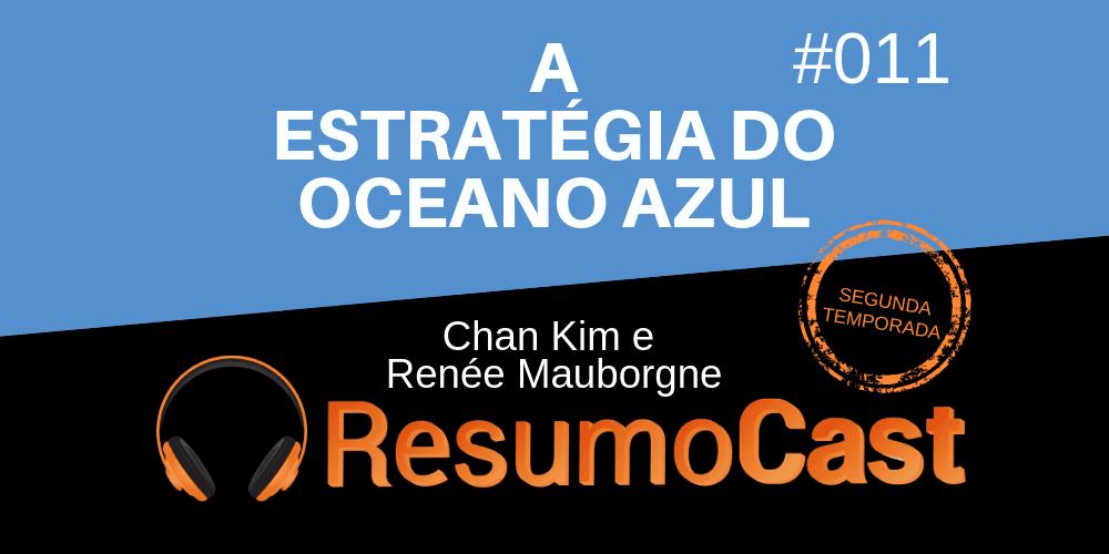 A Estratégia do Oceano Azul – Chan Kim e Renée Mauborgne | T2#011