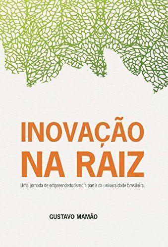 Inovação na Raiz - Gustavo Mamão