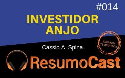 Investidor Anjo – Cassio Spina | T2#014