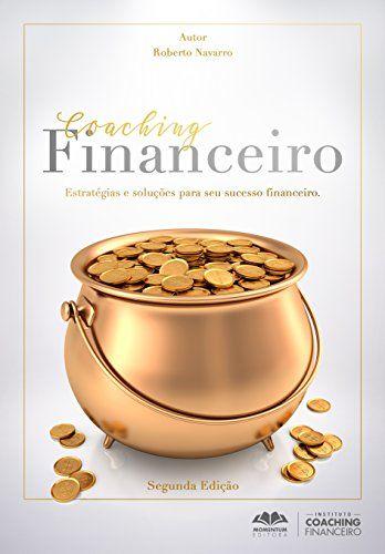 """""""Coaching Financeiro"""", de Roberto Navarro"""