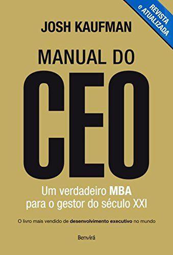 Capa do livro Manual do CEO: Um Verdadeiro MBA Para o Gestor do Século XXI, de Josh Kaufman