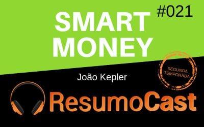 Smart Money – João Kepler | T2#021