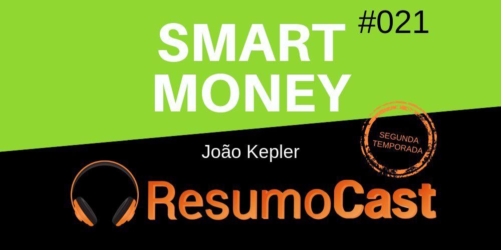 Resumo do livro Smart Money, de João Kepler