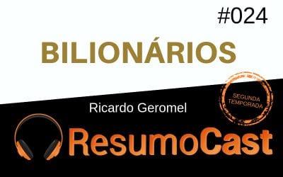 Bilionários – Ricardo Geromel | T2#024