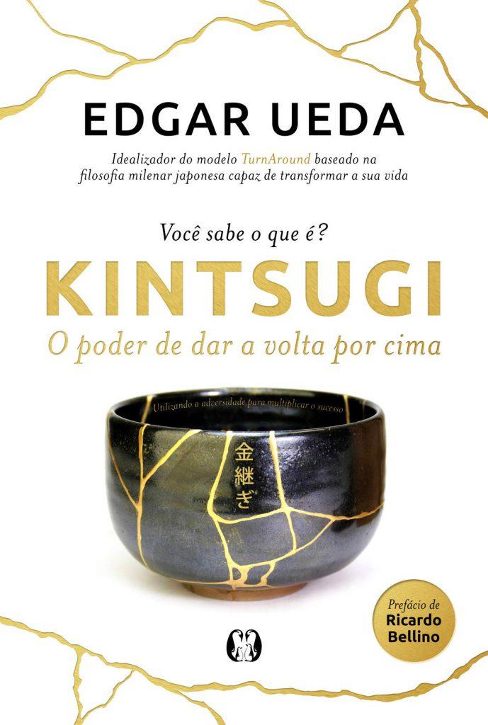 Kintsugi - O Poder de Dar a Volta por Cima, de Edgar Ueda