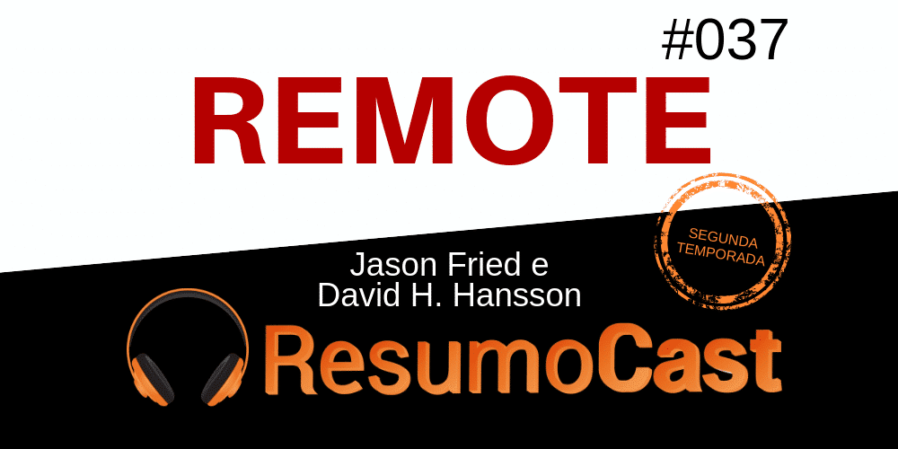Remote - Resumo do livro de Jason Fried e David H. Hansson