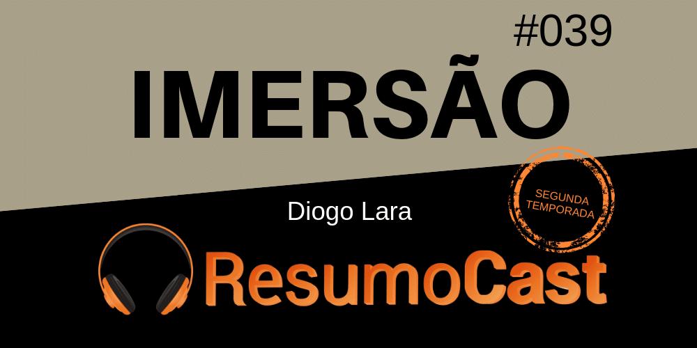 Imersão – Diogo Lara | T2#039