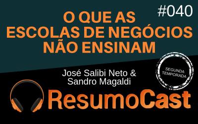 O Que as Escolas de Negócios Não Ensinam – José Salibi Neto & Sandro Magaldi