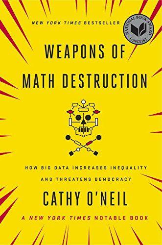 """""""Weapons of Math Destruction: How Big Data Increases Inequality and Threatens Democracy (Armas de Destruição Matemática)"""